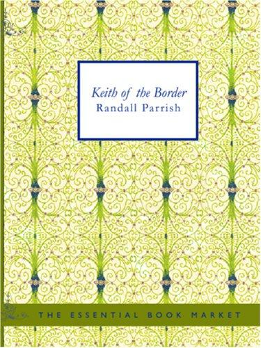 Keith of the Border (Large Print Edition)