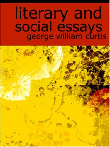Download Literary and Social Essays (Large Print Edition)