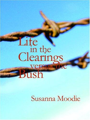 Life in the Clearings versus the Bush (Large Print Edition)
