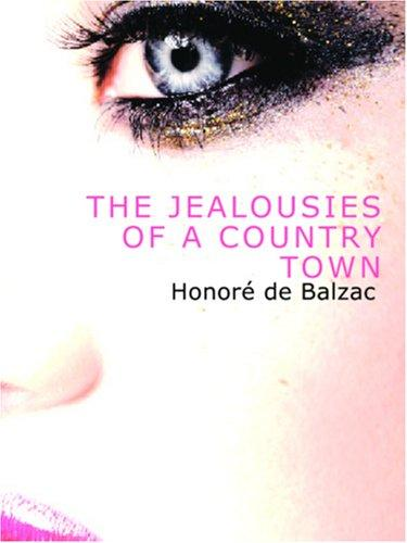 The Jealousies of a Country Town (Large Print Edition)