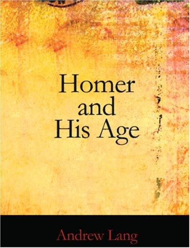 Download Homer and His Age (Large Print Edition)