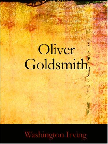 Oliver Goldsmith (Large Print Edition)