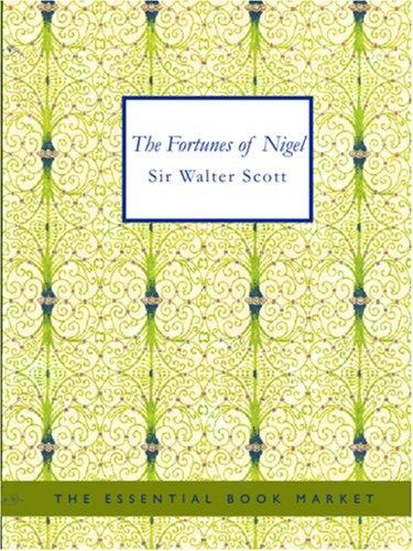 Download The Fortunes of Nigel (Large Print Edition)