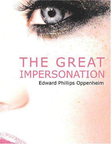 The Great Impersonation (Large Print Edition)