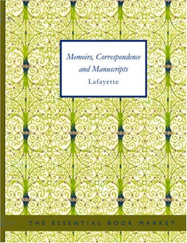 Memoirs, Correspondence and Manuscripts of General Lafayette (Large Print Edition)