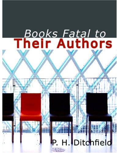 Books Fatal to Their Authors (Large Print Edition)