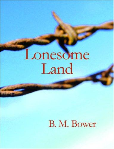 Lonesome Land (Large Print Edition)
