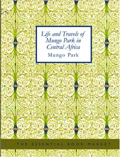 Life and Travels of Mungo Park in Central Africa (Large Print Edition)