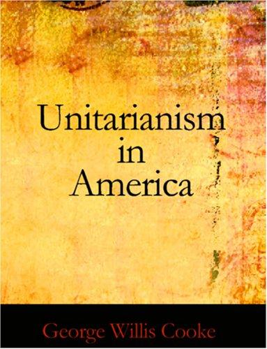 Download Unitarianism in America (Large Print Edition)