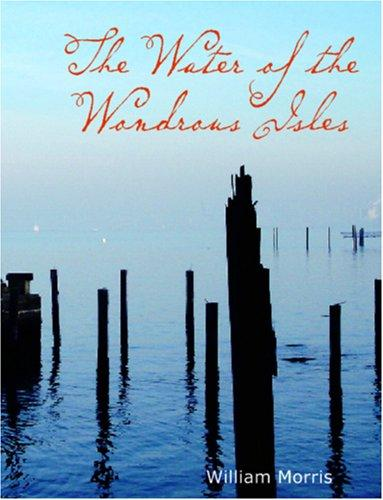 Download The Water of the Wondrous Isles (large Print Edition)