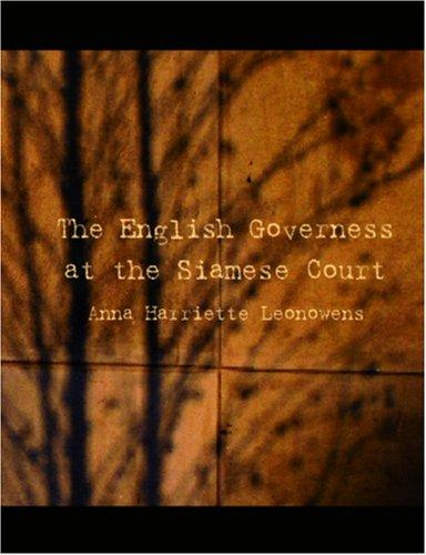 The English Governess at the Siamese Court (large Print Edition)