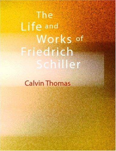 Download The Life and Works of Friedrich Schiller (Large Print Edition)
