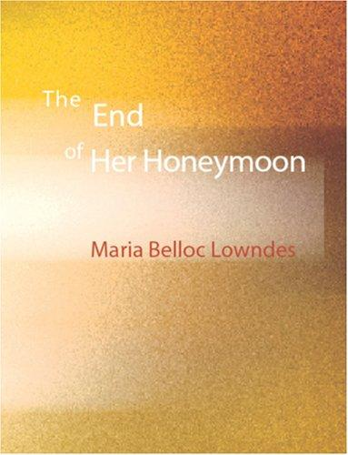 The End of Her Honeymoon (Large Print Edition)