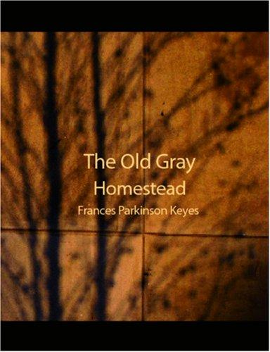 The Old Gray Homestead (Large Print Edition)