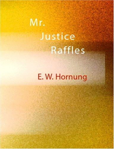 Mr. Justice Raffles (Large Print Edition)