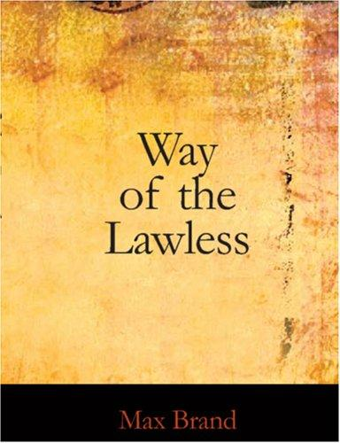 Way of the Lawless (Large Print Edition)