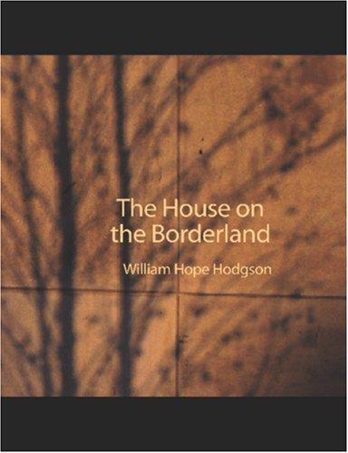 The House on the Borderland (Large Print Edition)