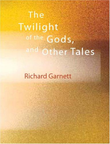 Download The Twilight of the Gods, and Other Tales (Large Print Edition)
