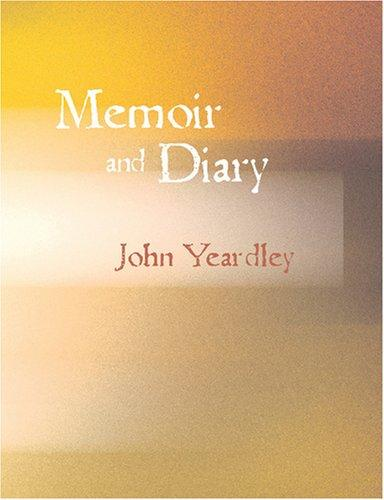 Download Memoir and Diary of John Yeardley, Minister of the Gospel (Large Print Edition)
