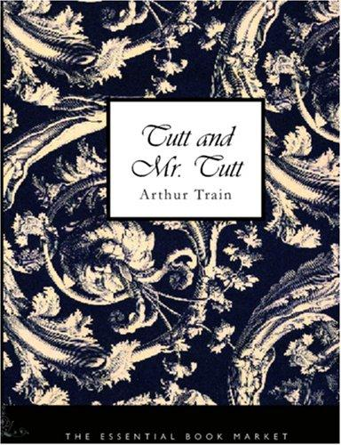 Tutt and Mr. Tutt (Large Print Edition)