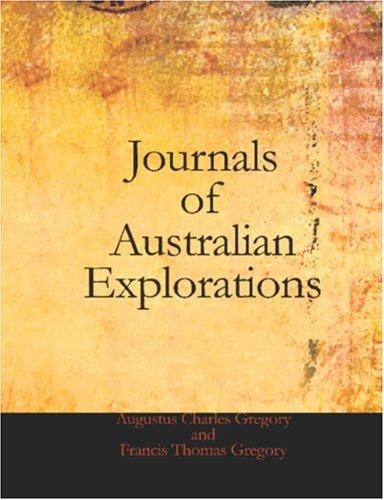 Journals of Australian Explorations (Large Print Edition)