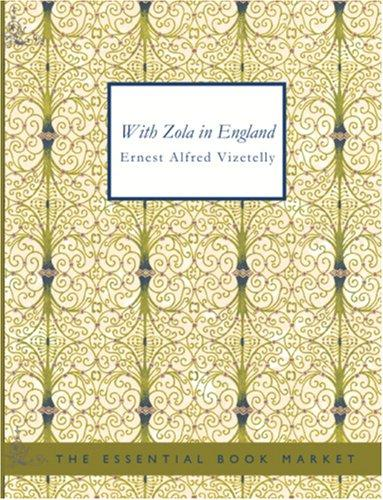 With Zola in England (Large Print Edition)