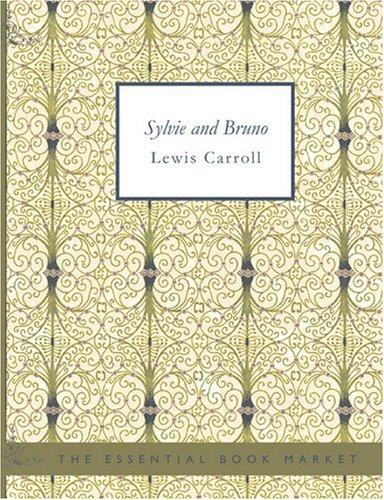 Sylvie and Bruno (Large Print Edition)