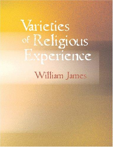 Varieties of Religious Experience (Large Print Edition)