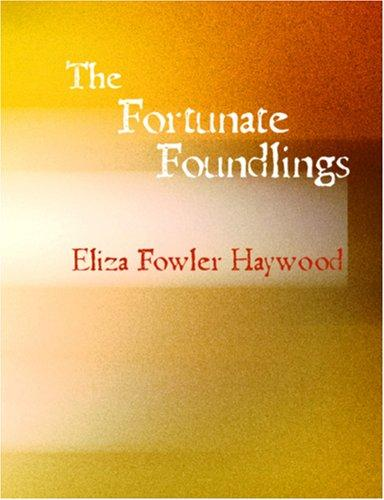 The Fortunate Foundlings (Large Print Edition)
