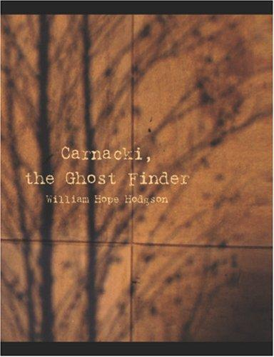 Download Carnacki, the Ghost Finder (Large Print Edition)