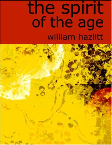 The Spirit of the Age (Large Print Edition)