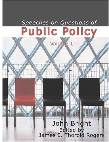 Speeches on Questions of Public Policy Volume 1 (Large Print Edition): Speeches on Questions of Public Policy Volume 1 (Large Print Edition)