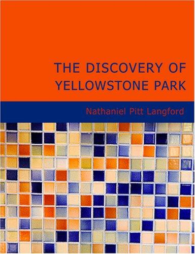 The Discovery of Yellowstone Park (Large Print Edition)
