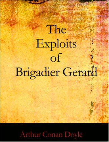 Download The Exploits of Brigadier Gerard (Large Print Edition)