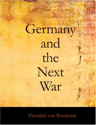 Germany and the Next War (Large Print Edition)