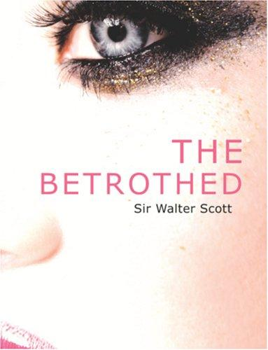 The Betrothed (Large Print Edition)