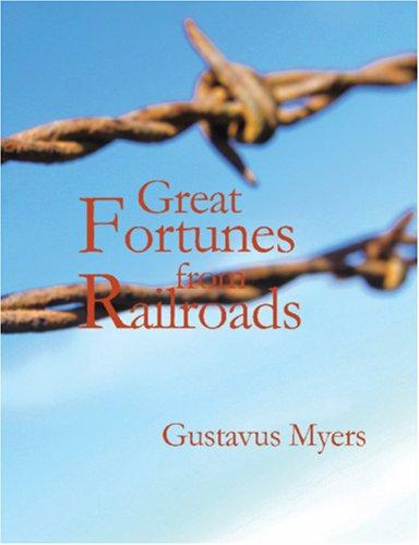 Great Fortunes from Railroads (Large Print Edition)
