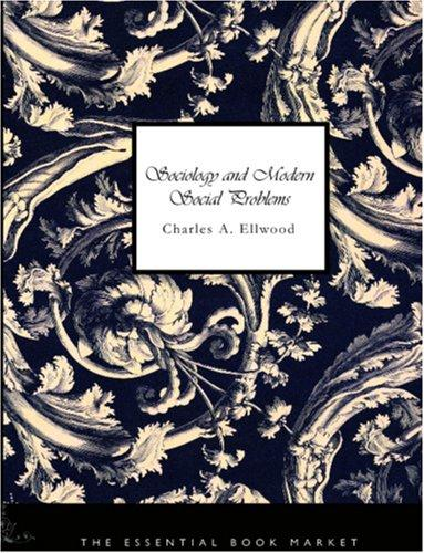 Sociology and Modern Social Problems (Large Print Edition)