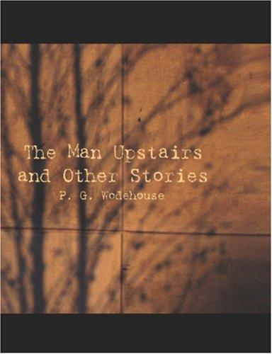 The Man Upstairs and Other Stories (Large Print Edition)