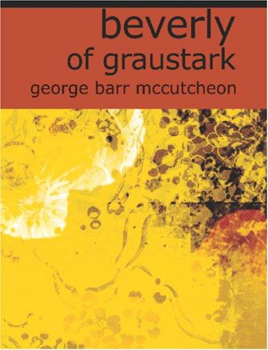 Download Beverly of Graustark (Large Print Edition)