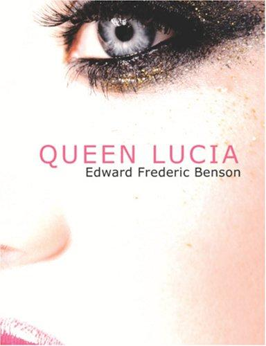 Download Queen Lucia (Large Print Edition)