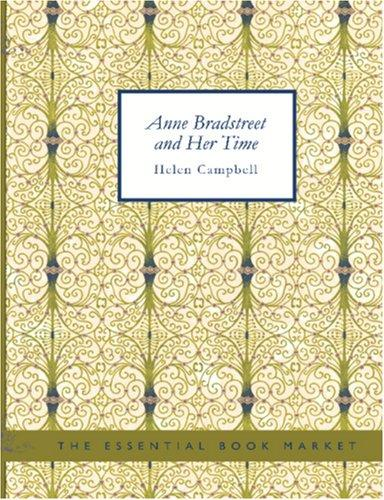 Anne Bradstreet and Her Time (Large Print Edition)