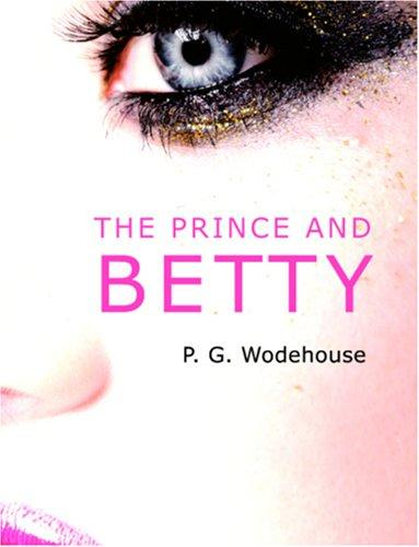 Download The Prince and Betty (Large Print Edition)
