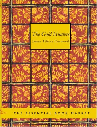 The Gold Hunters (Large Print Edition)