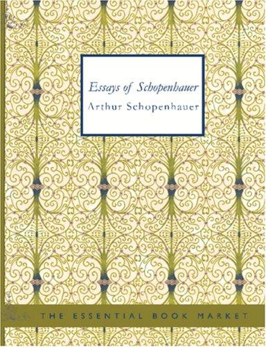 Download Essays of Schopenhauer (Large Print Edition)