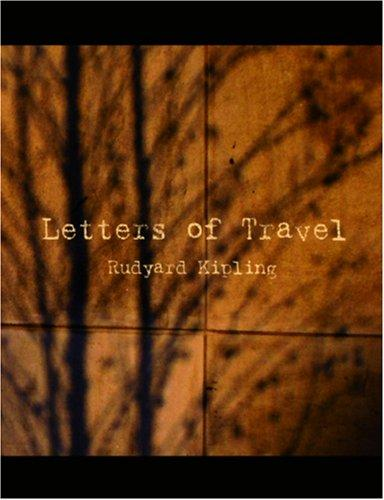 Letters of Travel: (1892-1913)