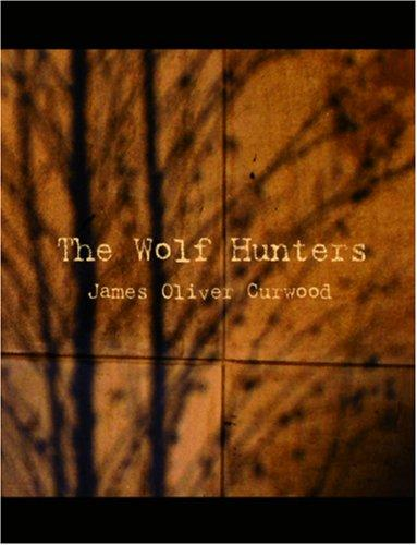Download The Wolf Hunters (Large Print Edition)