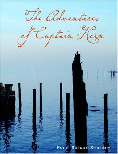 The Adventures of Captain Horn (Large Print Edition)
