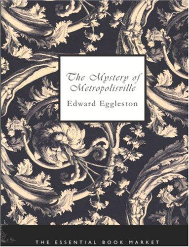 The Mystery of Metropolisville (Large Print Edition)