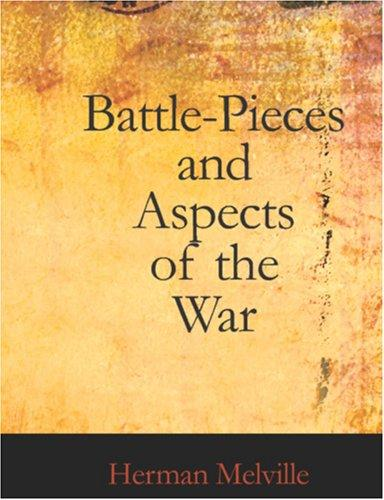 Battle-Pieces and Aspects of the War (Large Print Edition)